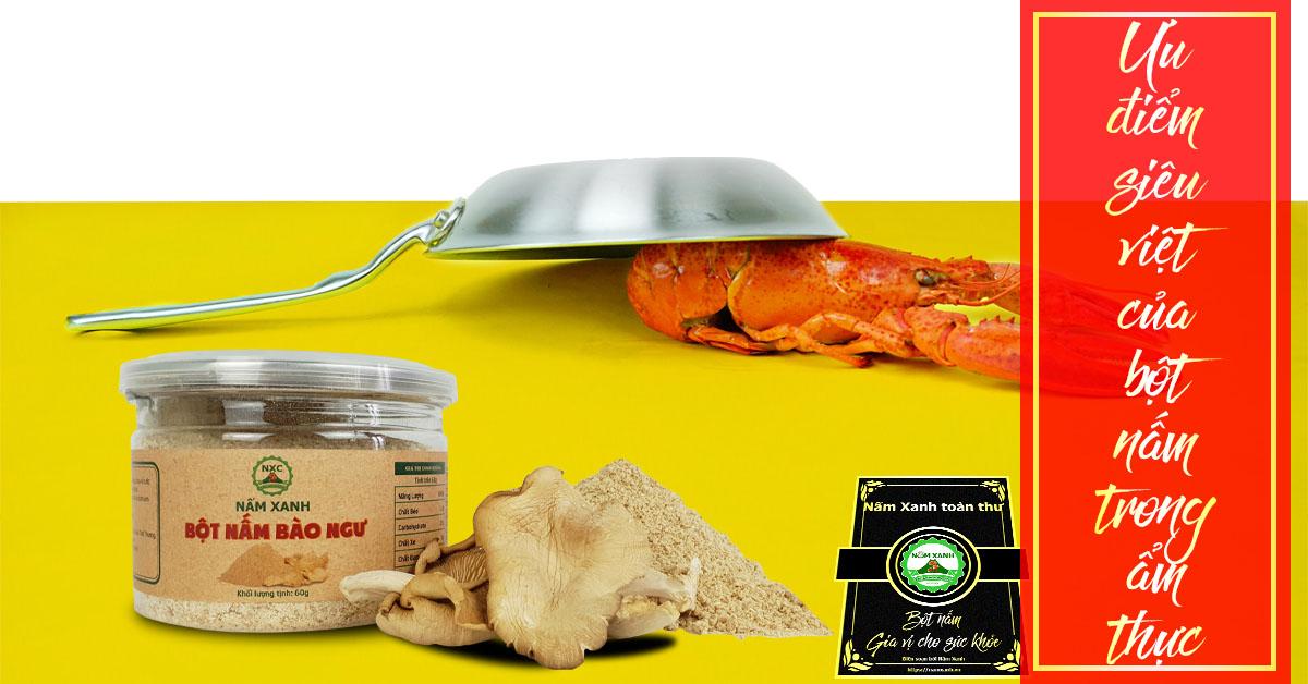 ưu điểm của bột nấm