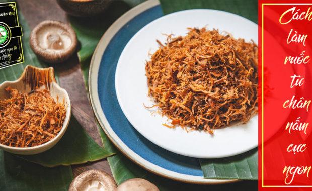 cách làm ruốc nấm hương từ chân nấm hương khô